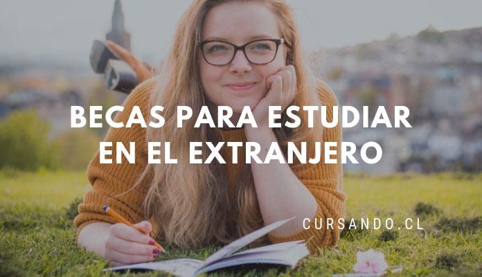 Becas Para Estudiar En El Extranjero Para Chilenos 5 Opciones