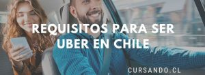 requisitos para ser uber chile